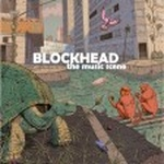 Blockhead - The Music Scene