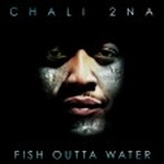 Chail 2na - Fish Outta Water