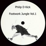 Philip D Kick - Footwork Jungle Vol 1