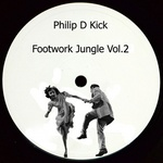 Philip D Kick - Footwork Jungle Vol 2