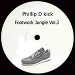 Philip D Kick - Footwork Jungle Vol 3