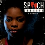 Speech Debelle - Im With It