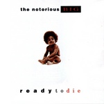 The Notorious B I G - Ready To Die